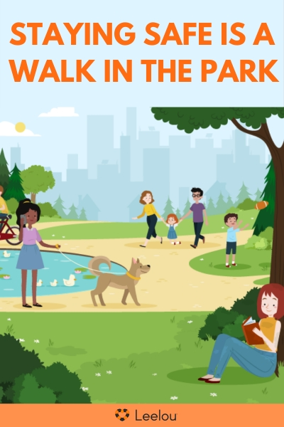 Staying Safe is a Walk in the Park