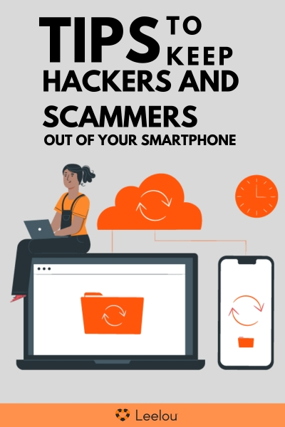 7 Tips to Keep Hackers and Scammers Out of Your Smartphone