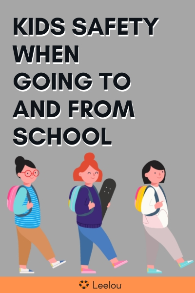 Kids Safety When Going To and From School